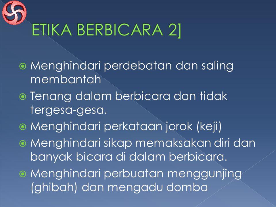 ETIKA BERBICARA 2] Menghindari perdebatan dan saling membantah